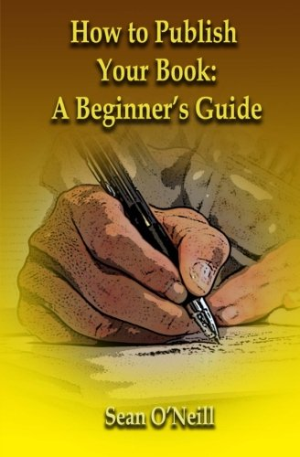 9781514379639: How to Publish Your Book: A Beginner's Guide
