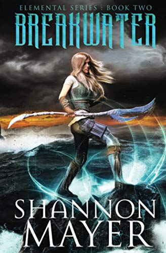 Breakwater (The Elemental Series ) (Volume 2): Shannon Mayer