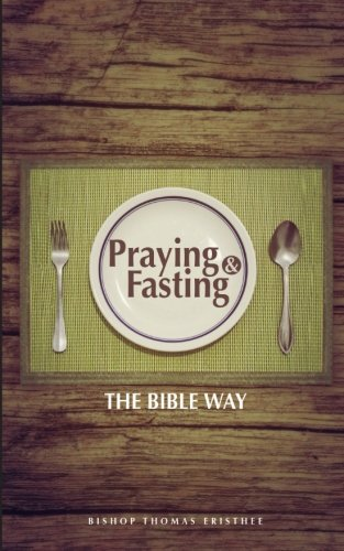 9781514380987: Praying and Fasting: The Bible Way