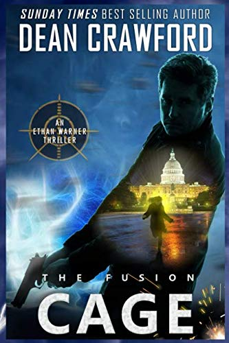 The Fusion Cage (Warner & Lopez Series) (Volume 2): Dean Crawford