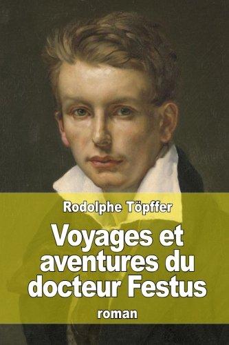 Voyages Et Aventures Du Docteur Festus (Paperback): Rodolphe Topffer