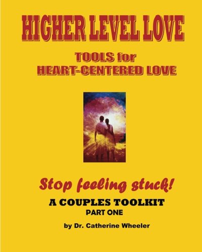 9781514382356: Stop Feeling Stuck!: Higher Level Love Workbook part 1- a Couples Toolkit