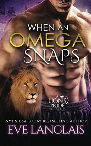 9781514382790: When An Omega Snaps (A Lion's Pride) (Volume 3)