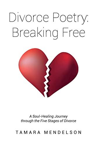 Divorce Poetry: Breaking Free: Tamara Mendelson