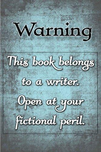 9781514384213: Warning Fictional Peril Journal: writer journal