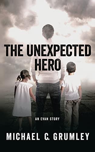 The Unexpected Hero: Michael C. Grumley