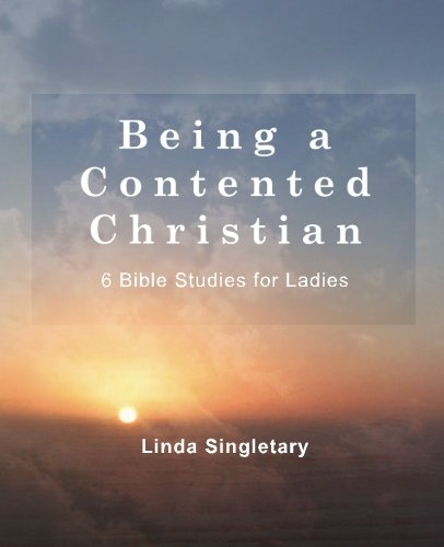 9781514386132: Being A Content Christian: 10 Bible Lessons For Ladies