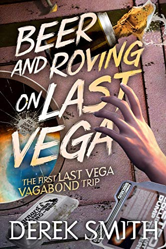 9781514386262: Beer and Roving on Last Vega (Last Vega Vagabond)