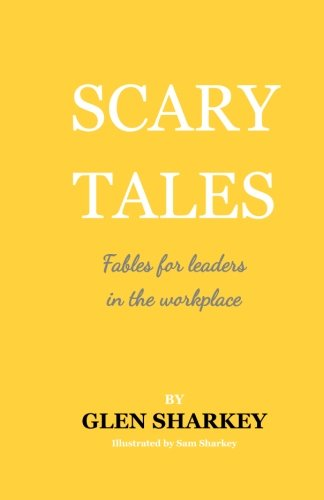 9781514387047: Scary Tales: Fables for people in the workplace