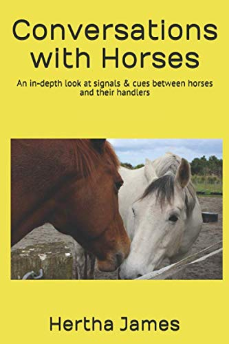 9781514388945: Conversations with Horses: An in-depth look at signals & cues between horses and their handlers (Life Skills for Horses) (Volume 1)