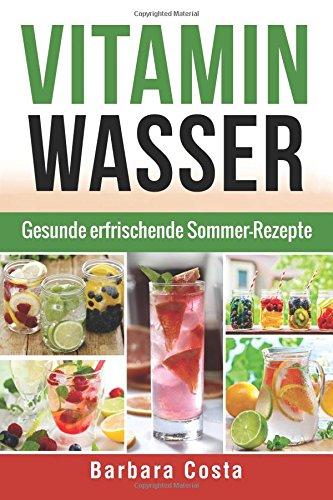 9781514389775: Vitamin Wasser: Gesunde erfrischende Sommer-Rezepte (German Edition)