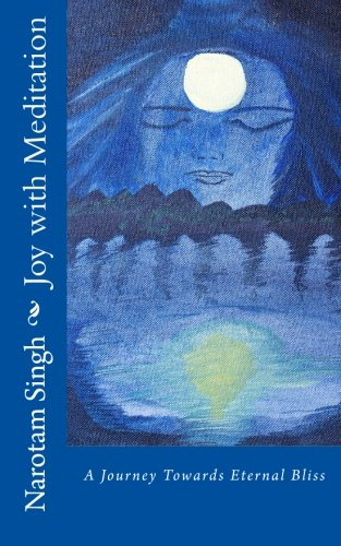 9781514390719: Joy with Meditation: A Journey Towards Eternal Bliss