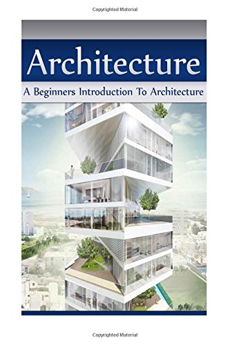 9781514390962: Architecture: A Beginners Introduction To Architecture