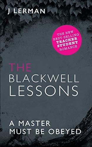 9781514391259: The Blackwell Lessons: Teacher Student Romance (Ivy Series - Teacher Student Romance) (Volume 4)