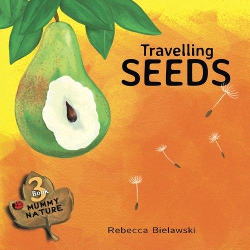 9781514391846: Travelling Seeds (Mummy Nature) (Volume 3)