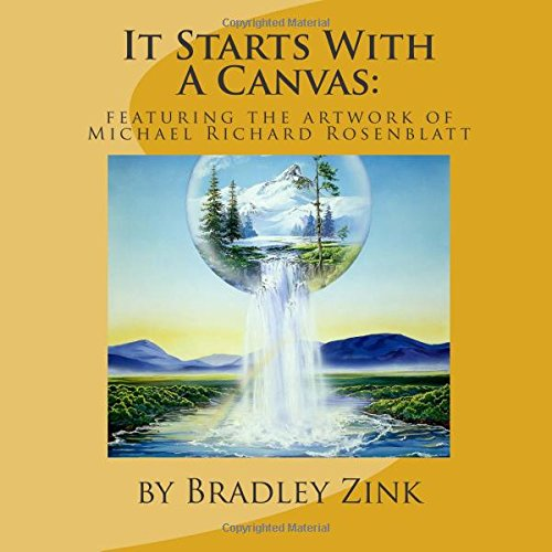 9781514392324: It Starts With A Canvas: Featuring the Artwork of Michael Richard Rosenblatt