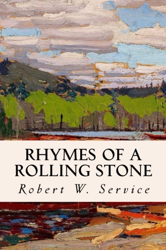 Rhymes of a Rolling Stone: Service, Robert W.