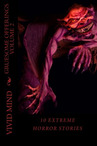 9781514392539: Gruesome Offerings - Volume 2: An extreme horror anthology of 10 stories