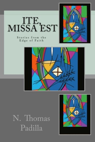 9781514392744: Ite, Missa Est: Stories from the Edge of Faith