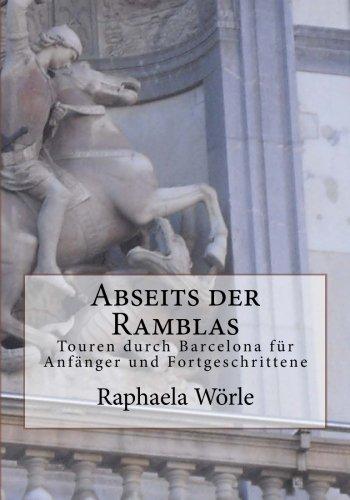 9781514393208: Abseits der Ramblas: Touren durch Barcelona für Anfanger und Fortgeschrittene