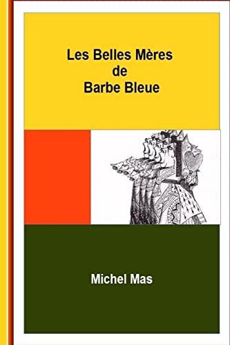 9781514393239: Les Belles-Mères de Barbe Bleue (French Edition)