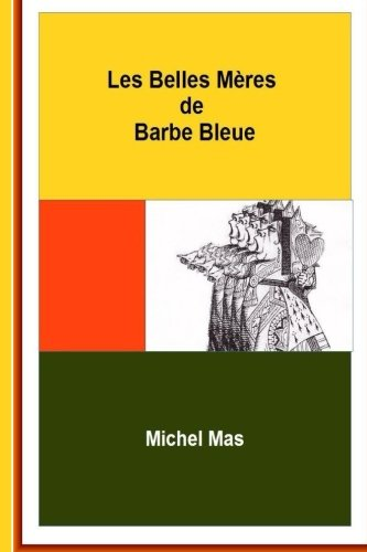 9781514393239: Les Belles-Mères de Barbe Bleue