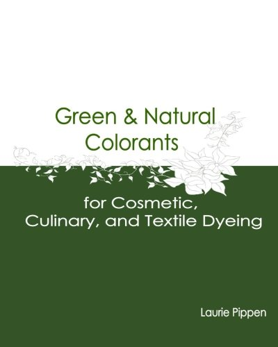 9781514393628: Green & Natural Colorants for Cosmetic, Culinary, and Textile Dyeing