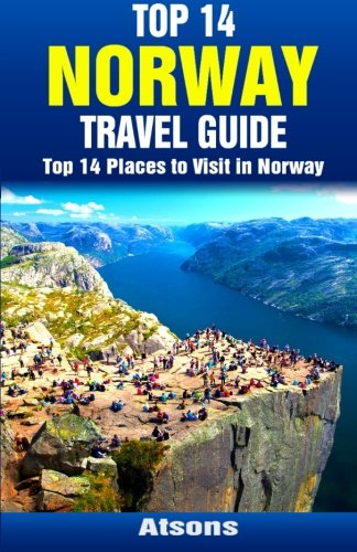 9781514393987: Top 14 Places to Visit in Norway - Top 14 Norway Travel Guide