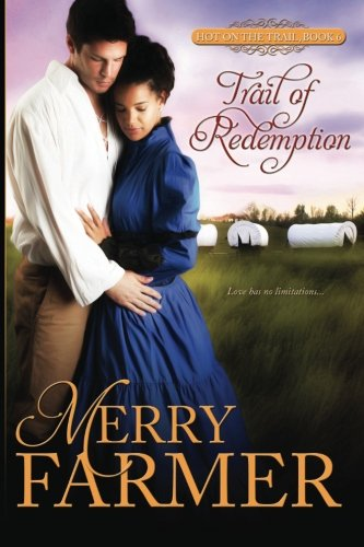Trail of Redemption (Hot on the Trail) (Volume 6): Merry Farmer
