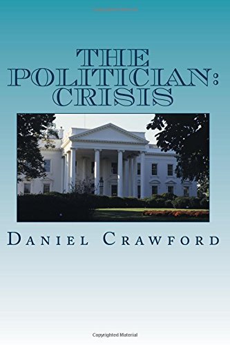 9781514394441: The Politician: Crisis (Volume 1)