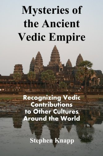 9781514394854: Mysteries of the Ancient Vedic Empire: Recognizing Vedic Contributions to Other Cultures Around the World