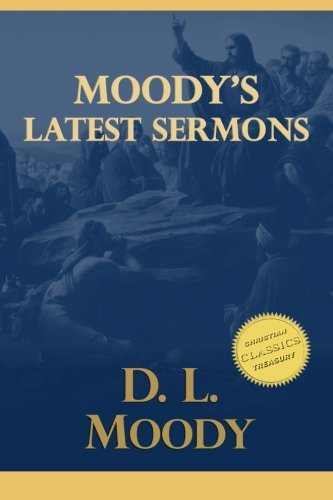 Moody s Latest Sermons (Paperback): D L Moody