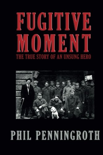 9781514395684: Fugitive Moment: The True Story of and Unsung Hero