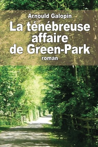 La Tenebreuse Affaire de Green-Park: Galopin, Arnould