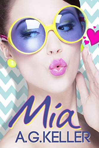 Mia (Volume 1) (Spanish Edition): A.G. Keller