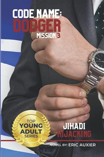 9781514395974: Jihadi Hijacking: Code Name: Dodger Mission 3