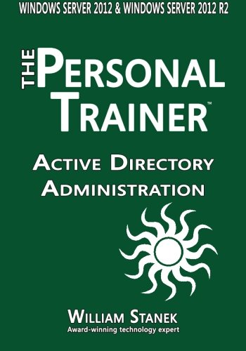 Active Directory Administration for Windows Server 2012 & Windows Server 2012 R2 (The Personal ...
