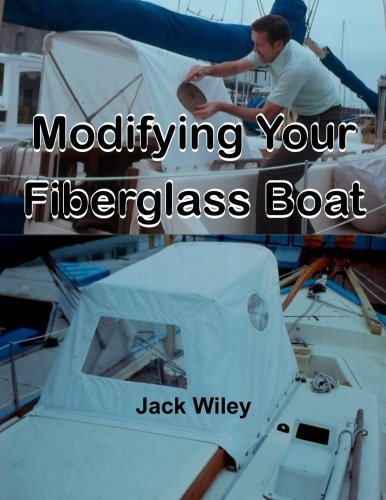 Modifying Your Fiberglass Boat (Paperback): Jack Wiley
