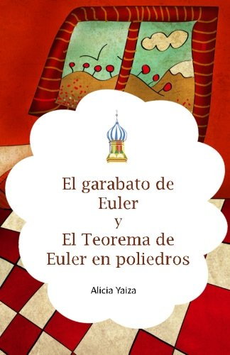 9781514398401: El garabato de Euler y El Teorema de Euler en poliedros (Cuentos matemáticos de Alicia) (Volume 3) (Spanish Edition)