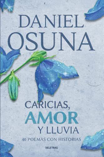 9781514399392: Caricias, Amor y Lluvia: 40 poemas con historias (Spanish Edition)