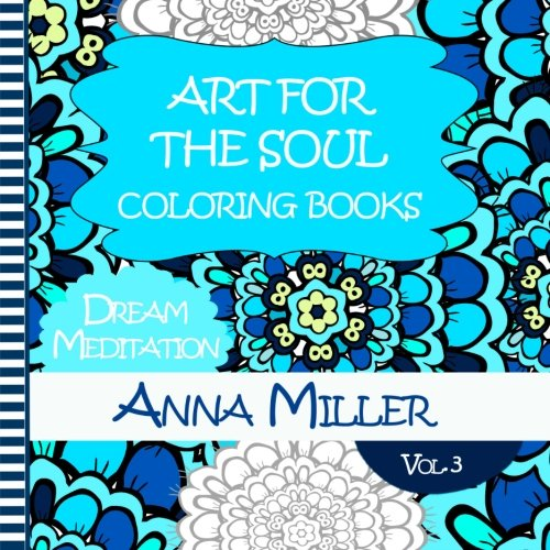 9781514399699: Dream Meditation Coloring Book: Healing Coloring Books for Busy People and Coloring Lovers (Art for The Soul) (Volume 3)