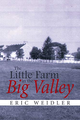 The Little Farm in the Big Valley: Weidler, Eric