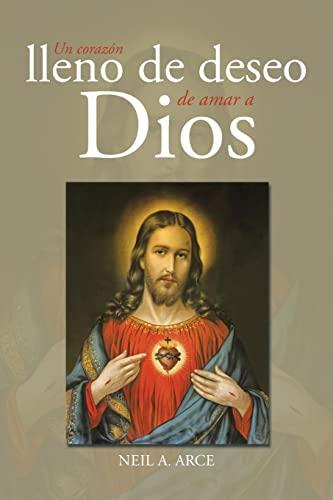 9781514405949: Un corazón lleno de deseo de amar a Dios (Spanish Edition)