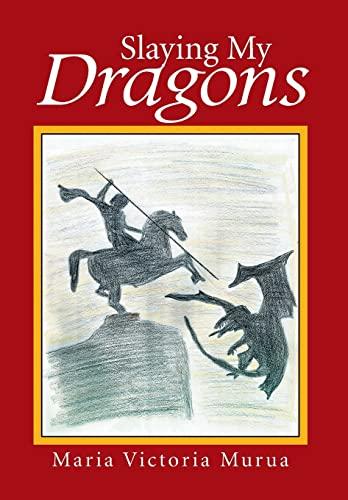 9781514406205: Slaying My Dragons