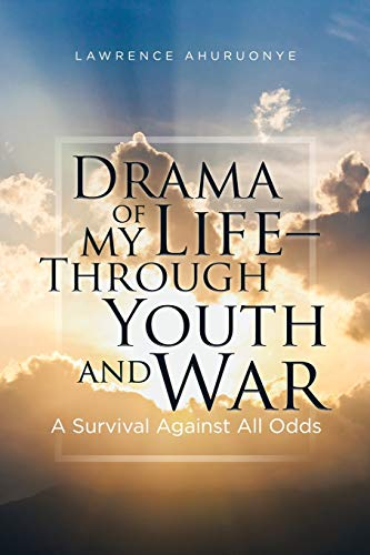 9781514406595: Drama of my Life – Through Youth and War: A Survival Against All Odds