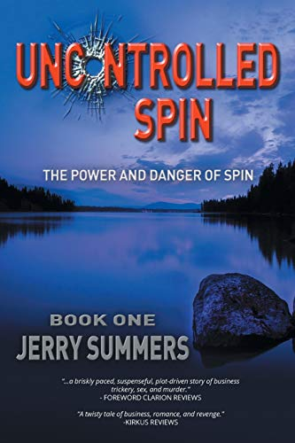 9781514407981: Uncontrolled Spin: The Power and Danger of Spin
