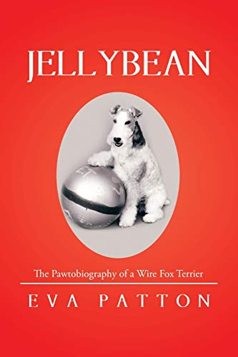 9781514408247: Jellybean: The Pawtobiography of a Wire Fox Terrier