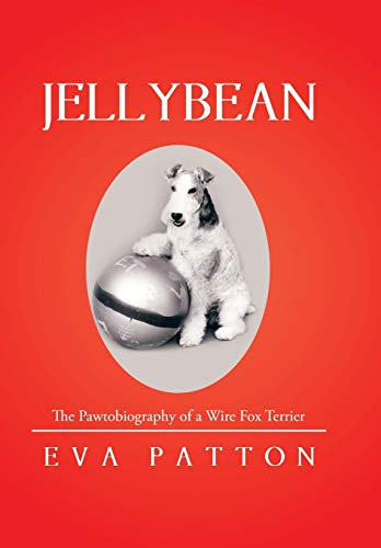 9781514408254: Jellybean: The Pawtobiography of a Wire Fox Terrier