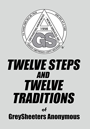 TWELVE STEPS AND TWELVE TRADITIONS of GreySheeters Anonymous: GreySheeters Anonymous