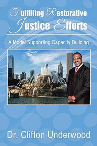 9781514413739: Fulfilling Restorative Justice Efforts: A Model Supporting Capacity Building